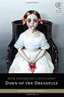 Dawn of the Dreadfuls (Quirk Classics): Pride and Prejudice and Zombies