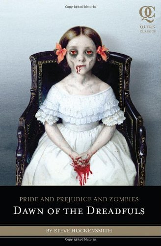 Image of Pride and Prejudice and Zombies: Dawn of the Dreadfuls (Quirk Classics)