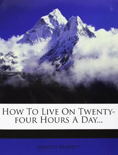 How to Live on Twenty-Four Hours a Day...