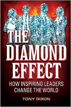 The Diamond Effect: How Inspiring Leaders Change The World