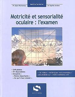M. Santallier, Pr A.Péchereau, Dr S. Arsène : Motricité et sensorialité oculaire