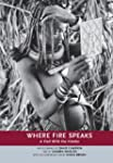 Where Fire Speaks: A Visit With the H...