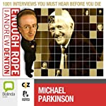 Enough Rope with Andrew Denton: Sir Michael Parkinson | Andrew Denton