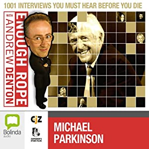 Enough Rope with Andrew Denton: Sir Michael Parkinson | [Andrew Denton]