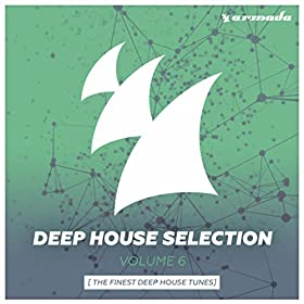 Armada Deep House Selection, Vol. 6 (The Finest Deep House Tunes)
