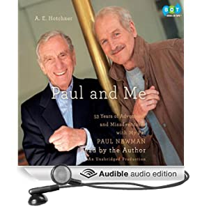 Paul and Me: Fifty-three Years of Adventures and Misadventures with My Pal Paul Newman (Unabridged)