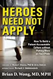 img - for Heroes Need Not Apply: How To Build a Patient-Accountable Culture Without Putting More on Your Plate [Paperback] book / textbook / text book