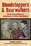 img - for Bloodstoppers and Bearwalkers: Folk Traditions of Michigan's Upper Peninsula book / textbook / text book