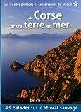 echange, troc Daniel Kempa, Corinne Gense, Jean-Emmanuel Roché - La Corse entre terre et mer : 43 balades sur les sites du Conservatoire du littoral