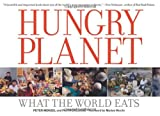 Hungry Planet: What the World Eats (1580088694) by Peter Menzel