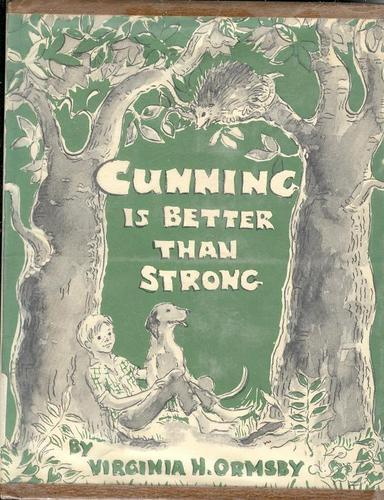 Cunning Is Better Than Strong