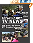 Breaking Into TV News How To Get A Jo...