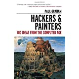 Hackers and Painters: Big Ideas from the Computer Age ~ Paul Graham