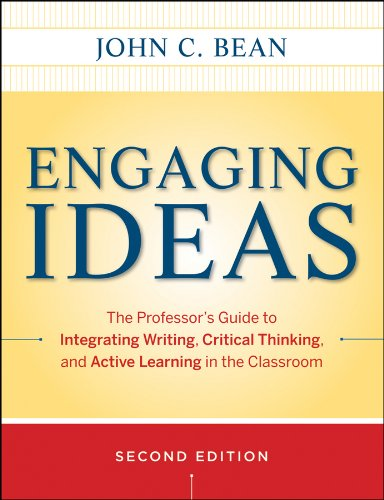 Engaging Ideas: The Professor's Guide to Integrating Writing, Critical Thinking, and Active Learning in the Classroom (Jossey Bass Higher and Adult Education)