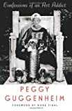 img - for Confessions Of an Art Addict by Guggenheim, Peggy (1997) Paperback book / textbook / text book