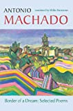 Image of Border of a Dream: Selected Poems of Antonio Machado (Spanish Edition)
