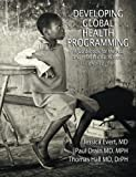 img - for Developing Global Health Programming: A Guidebook for Medical and Professional Schools, Second Edition book / textbook / text book