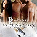 Breakaway: Dartmouth Cobras Series #3 Audiobook by Bianca Sommerland Narrated by Jim Frangione