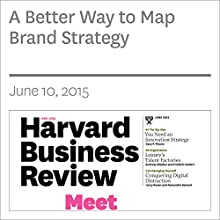 A Better Way to Map Brand Strategy (       UNABRIDGED) by Niraj Dawar, Charan K. Bagga Narrated by Todd Mundt