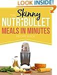 The Skinny NUTRiBULLET Meals In Minut...