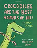 Sean Taylor Crocodiles are the Best Animals of All!