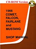 1966 Comet, Falcon, Fairlane and Mustang Shop Manual
