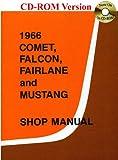 1966 Comet, Falcon, Fairlane and Mustang Shop Manual