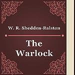 W. R. Shedden-Ralston: The Warlock | W. R. Shedden-Ralston