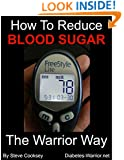 How to Reduce Blood Sugar: Reducing Blood Sugar Naturally