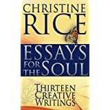 Essays for the Soul: Thirteen Creative Writings ~ Christine Rice