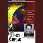 The Modern Scholar: Ideas That Shaped Mankind: A Concise History of Human Thought | [Felipe Fernndez-Armesto]