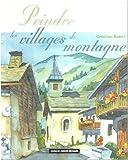 echange, troc Christian Burdet - Peindre les villages de montagne