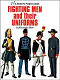 Fighting men and their uniforms; (A Hamlyn pointer book) (060036027X) by Allen, Kenneth