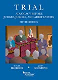 Trial Advocacy Before Judges, Jurors, and Arbitrators (American Casebook Series)