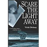 Scare the Light Awayby Vicki Delany
