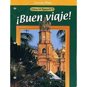 Lesson Plans (Buen Viaje! Glencoe Spanish 2) Conrad J. Schmitt