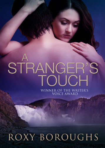 A Stranger's Touch (Passionate Strangers) by Roxy Boroughs