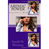 Aremac Power: Inventions at Risk ~ Gerald M. Weinberg