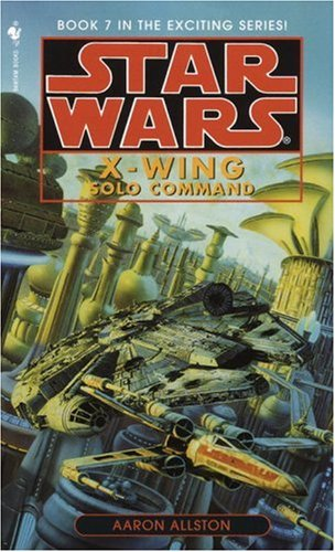 Solo Command (Star Wars: X-Wing Series, Book 7)