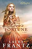 Loves Fortune: A Novel (The Ballantyne Legacy)