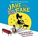 Jake the Fake Keeps It Real: Jake the Fake, Book 1 | Craig Robinson,Adam Mansbach