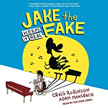 Jake the Fake Keeps It Real: Jake the Fake, Book 1 Audiobook by Craig Robinson, Adam Mansbach Narrated by Sullivan Jones