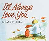 I'll Always Love You (0780788710) by Wilhelm, Hans