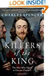 Killers of the King: The Men Who Dare...