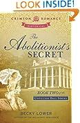 The Abolitionist's Secret: Book Two in the Cotillion Ball Series (Crimson Romance)