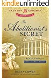 The Abolitionist's Secret: Book Two in the Cotillion Ball Series