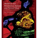Medieval and Renaissance Stained Glass in the Victoria and Albert Museum (HB)