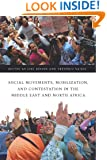 Social Movements, Mobilization, and Contestation in the Middle East and North Africa (Stanford Studies in Middle Eastern and I)