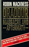 img - for Oradour: Massacre and Aftermath by Robin Mackness (1989-02-17) book / textbook / text book