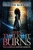 When Twilight Burns: The Gardella Vampire Hunters, 4